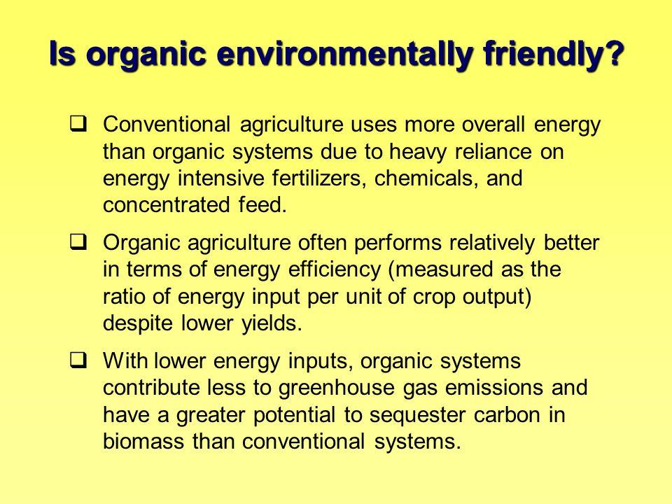 Is organic environmentally friendly