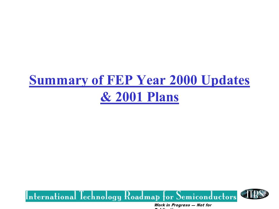 Summary of FEP Year 2000 Updates & 2001 Plans