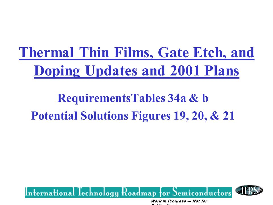 Thermal Thin Films, Gate Etch, and Doping Updates and 2001 Plans
