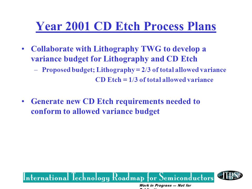 Year 2001 CD Etch Process Plans