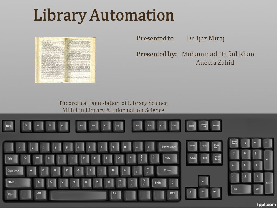 Library Automation Presented to: Dr. Ijaz Miraj