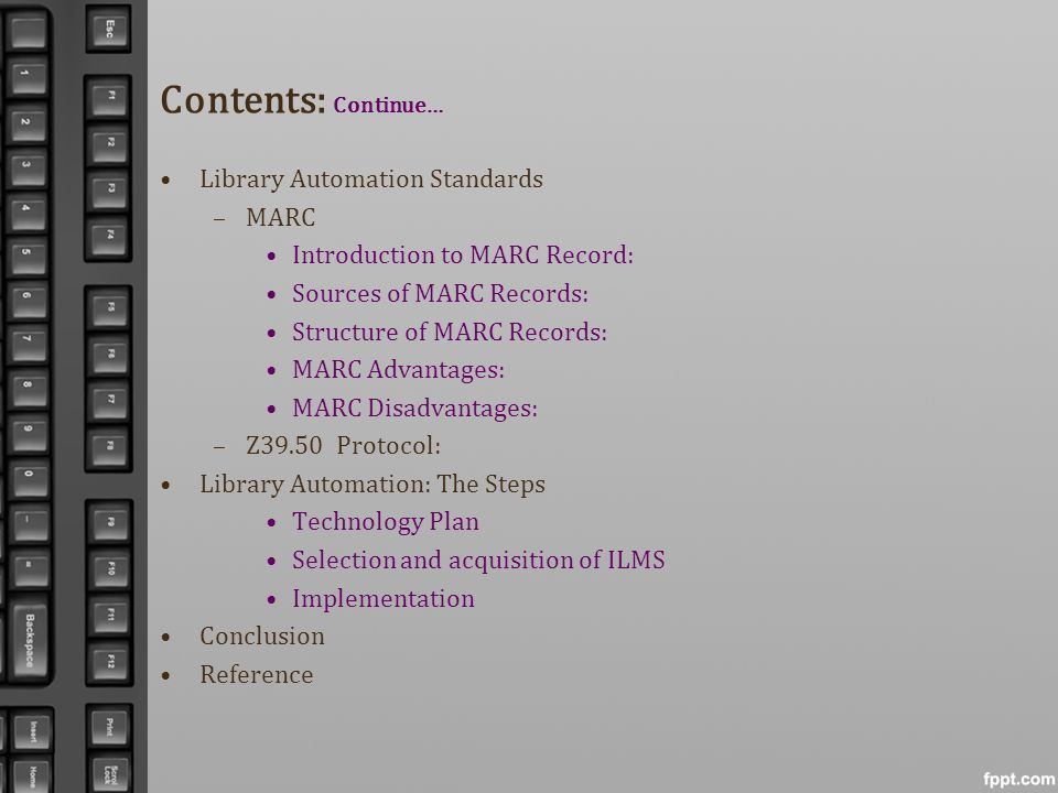 Contents: Continue… Library Automation Standards MARC