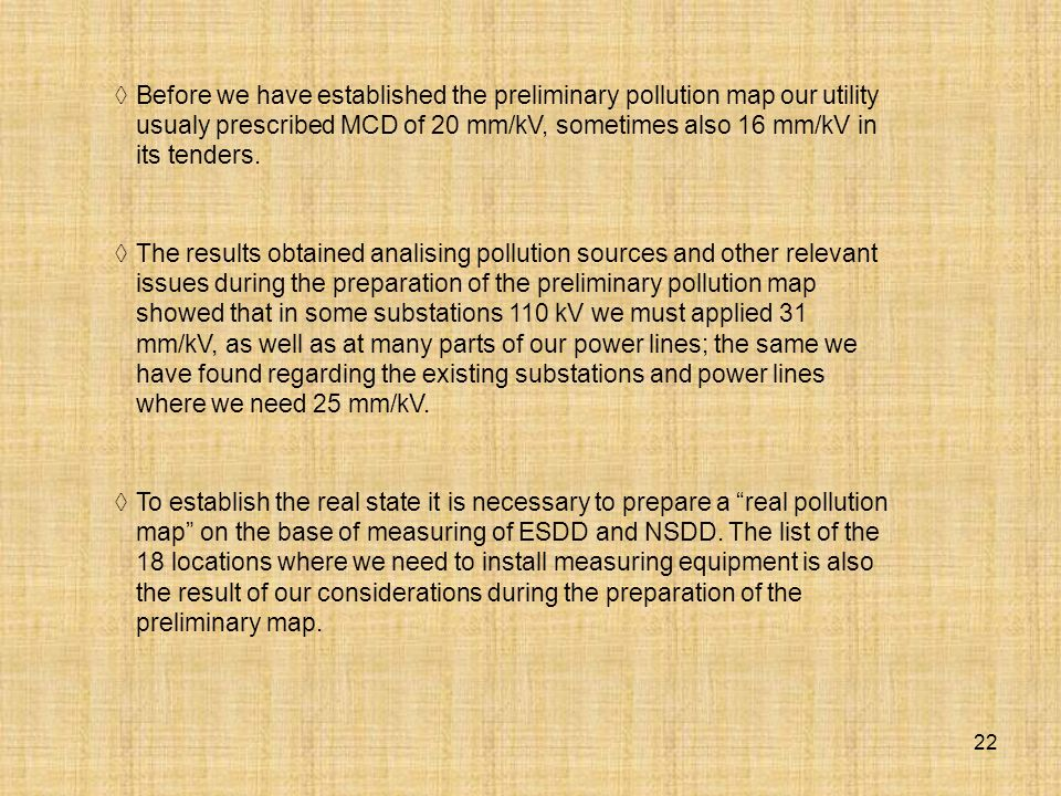 Before we have established the preliminary pollution map our utility usualy prescribed MCD of 20 mm/kV, sometimes also 16 mm/kV in its tenders.