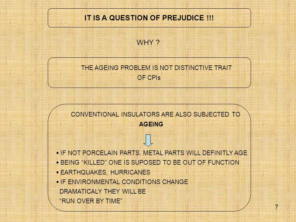 IT IS A QUESTION OF PREJUDICE !!!