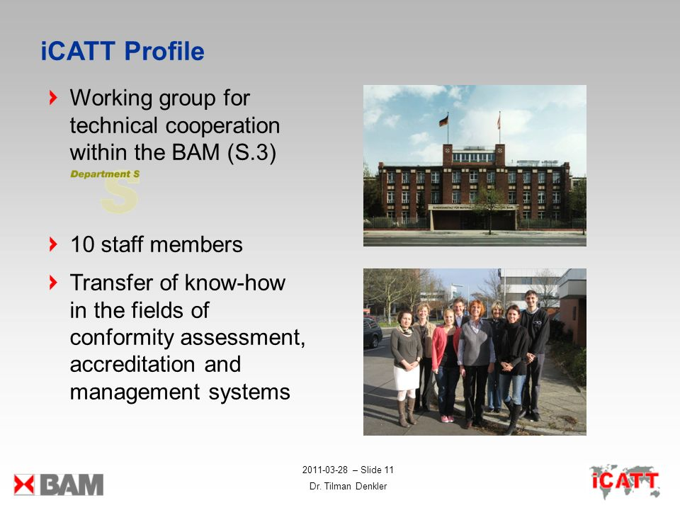 iCATT Profile Working group for technical cooperation within the BAM (S.3) 10 staff members.