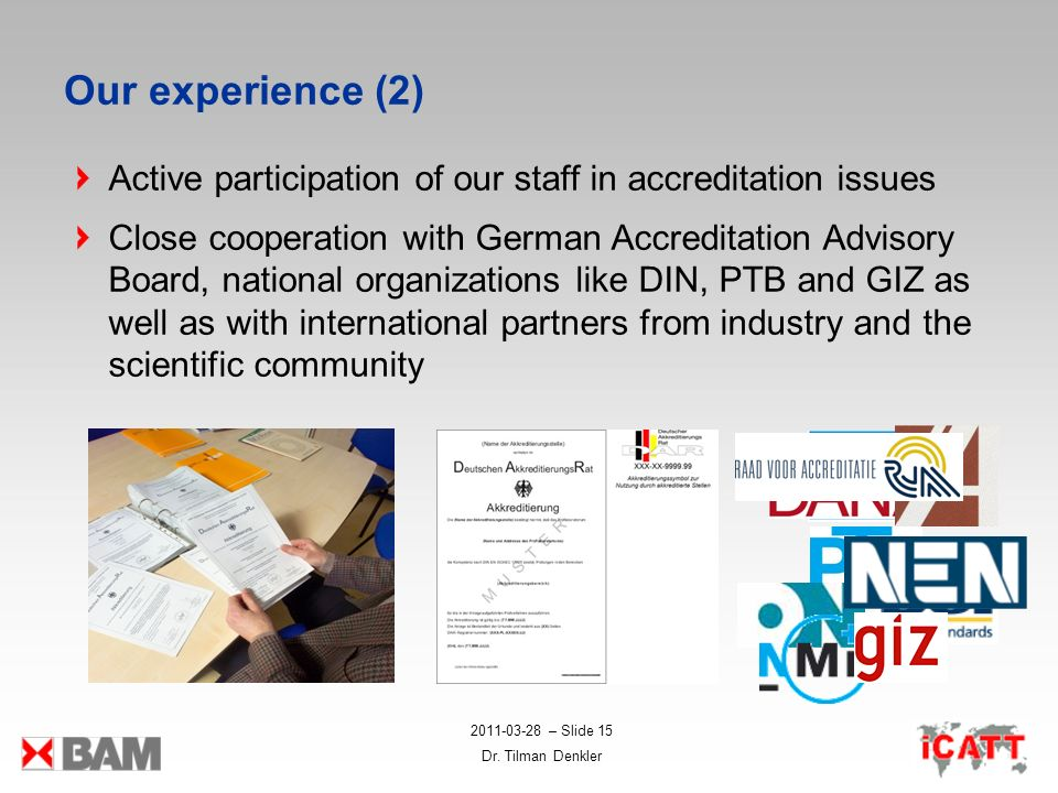 Our experience (2) Active participation of our staff in accreditation issues.