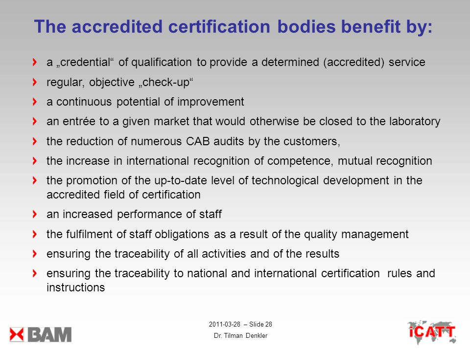 The accredited certification bodies benefit by: