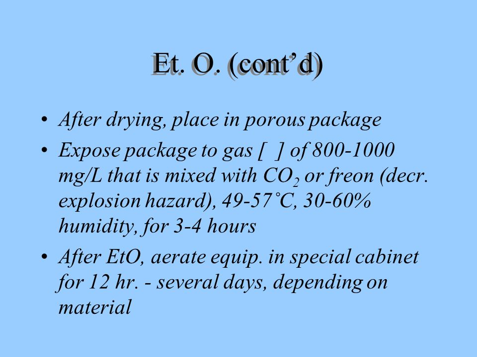 Et. O. (cont'd) After drying, place in porous package