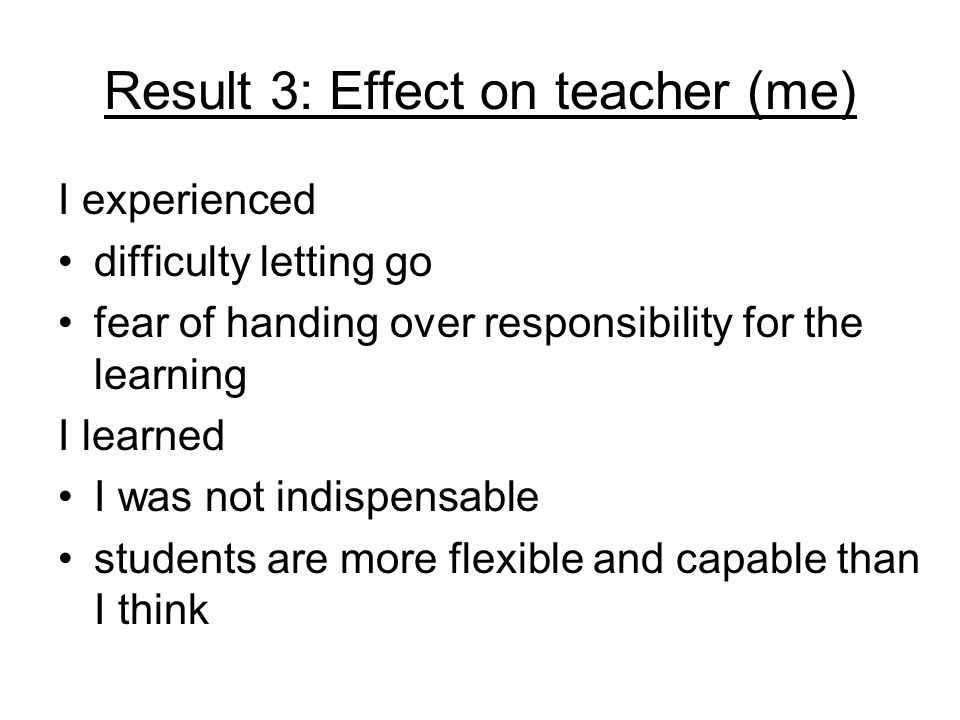 Result 3: Effect on teacher (me)
