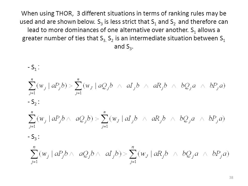 When using THOR, 3 different situations in terms of ranking rules may be used and are shown below. S3 is less strict that S1 and S2 and therefore can lead to more dominances of one alternative over another. S1 allows a greater number of ties that S3. S2 is an intermediate situation between S1 and S3.
