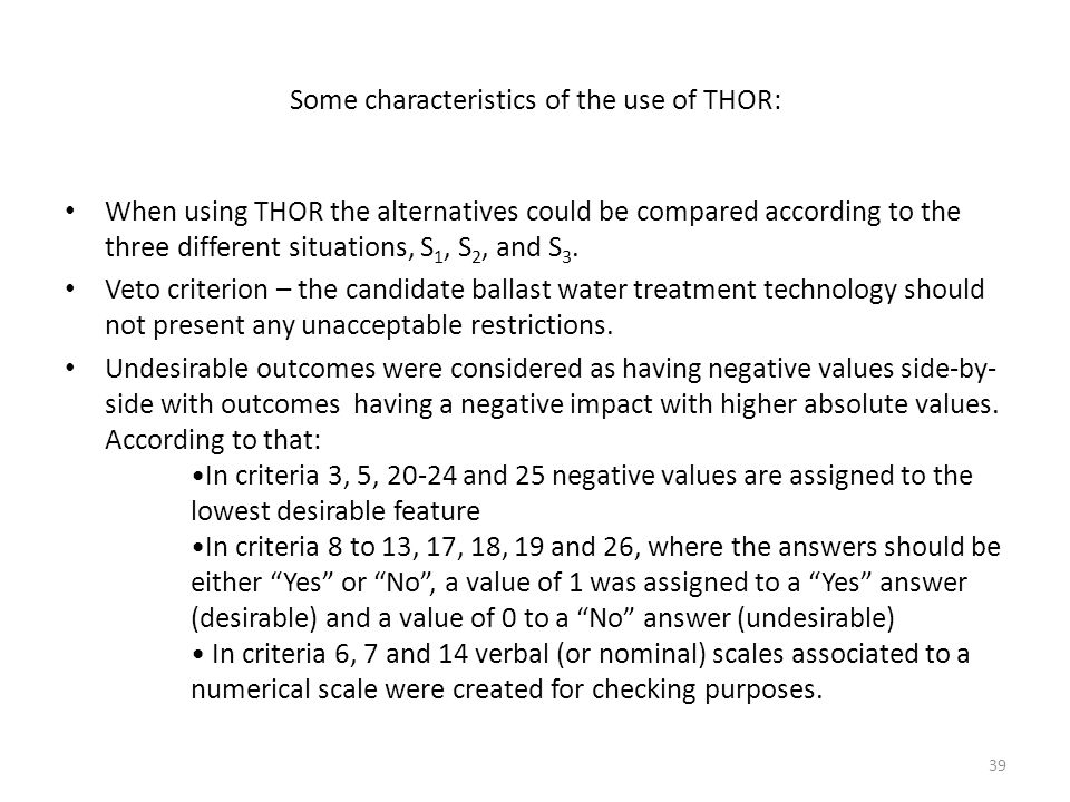 Some characteristics of the use of THOR: