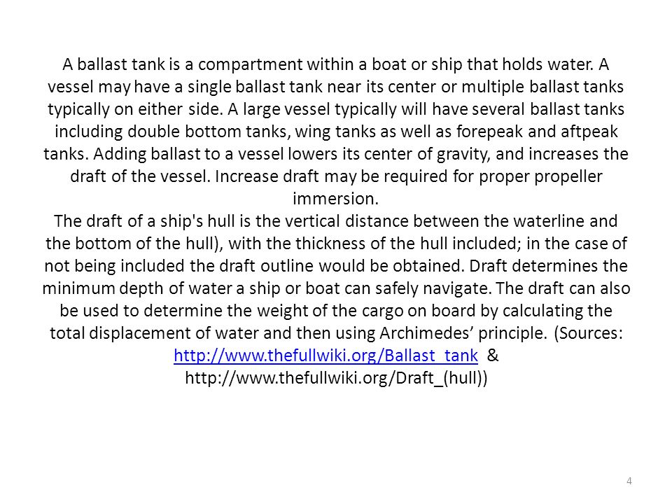 A ballast tank is a compartment within a boat or ship that holds water