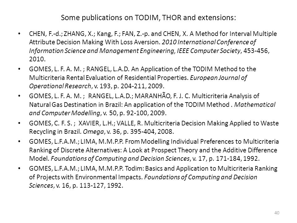Some publications on TODIM, THOR and extensions: