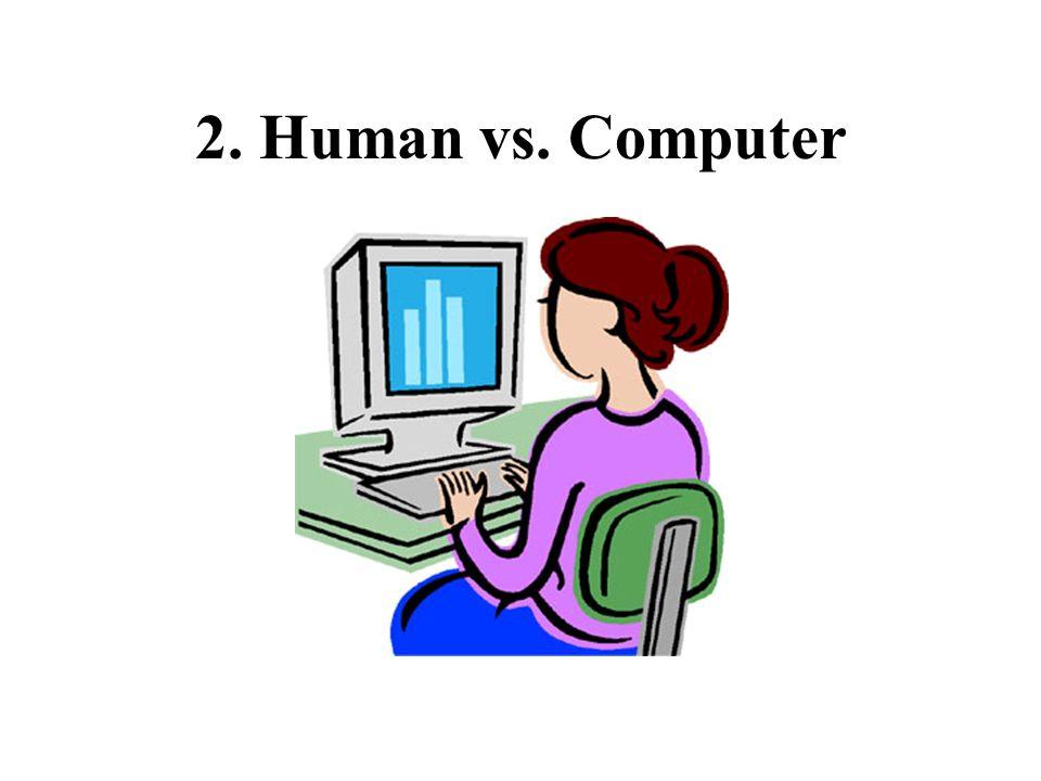 2. Human vs. Computer