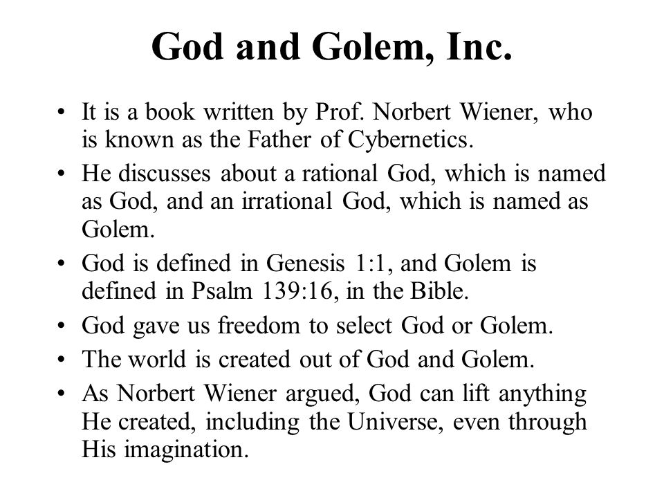 God and Golem, Inc. It is a book written by Prof. Norbert Wiener, who is known as the Father of Cybernetics.