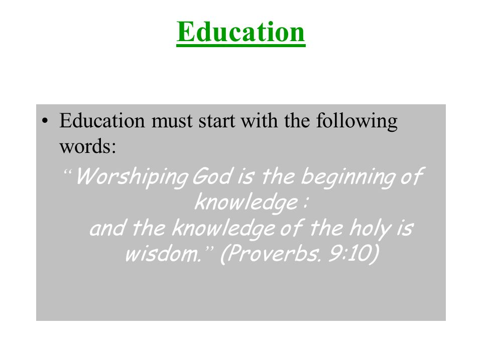Education Education must start with the following words: