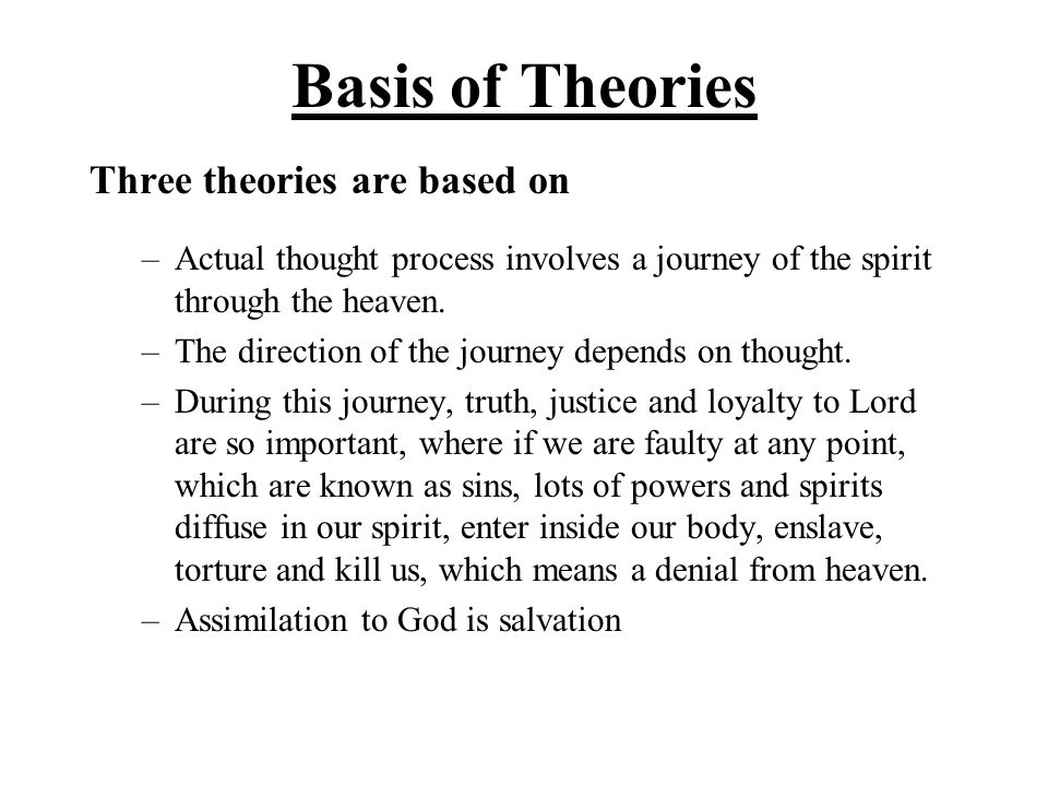 Basis of Theories Three theories are based on