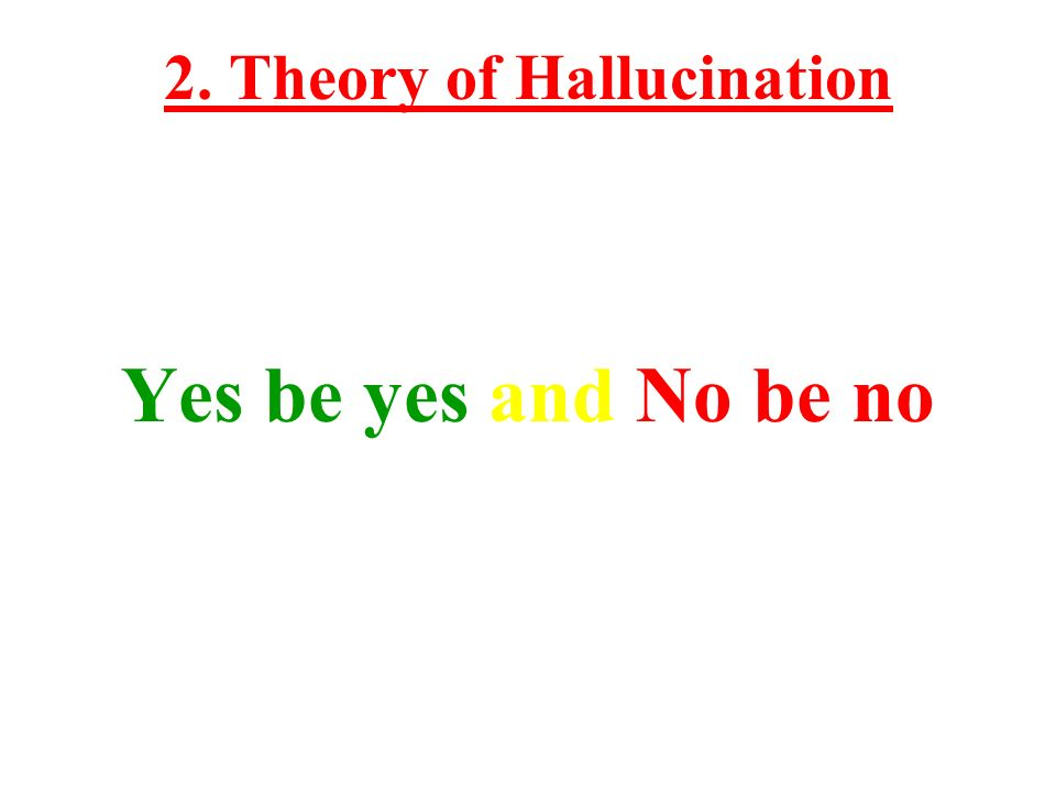 2. Theory of Hallucination