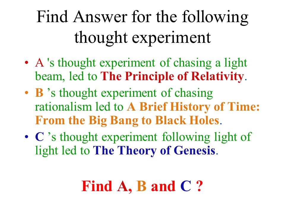Find Answer for the following thought experiment