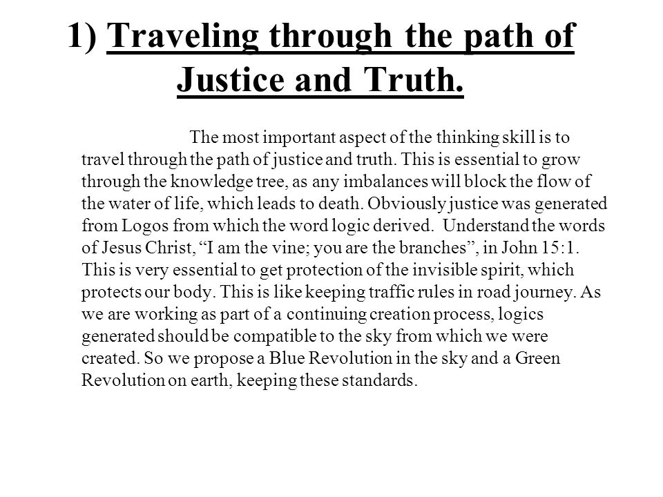 1) Traveling through the path of Justice and Truth.