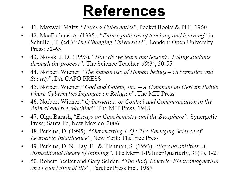 References 41. Maxwell Maltz, Psycho-Cybernetics , Pocket Books & PHI,
