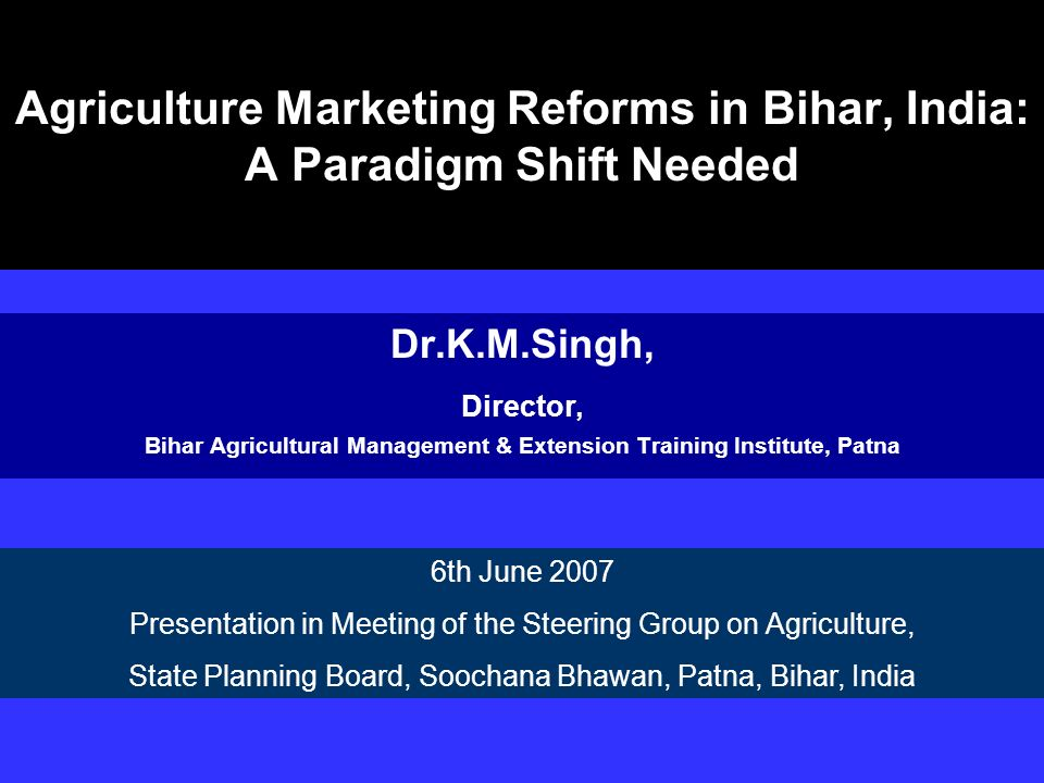 Agriculture Marketing Reforms in Bihar, India: A Paradigm Shift Needed