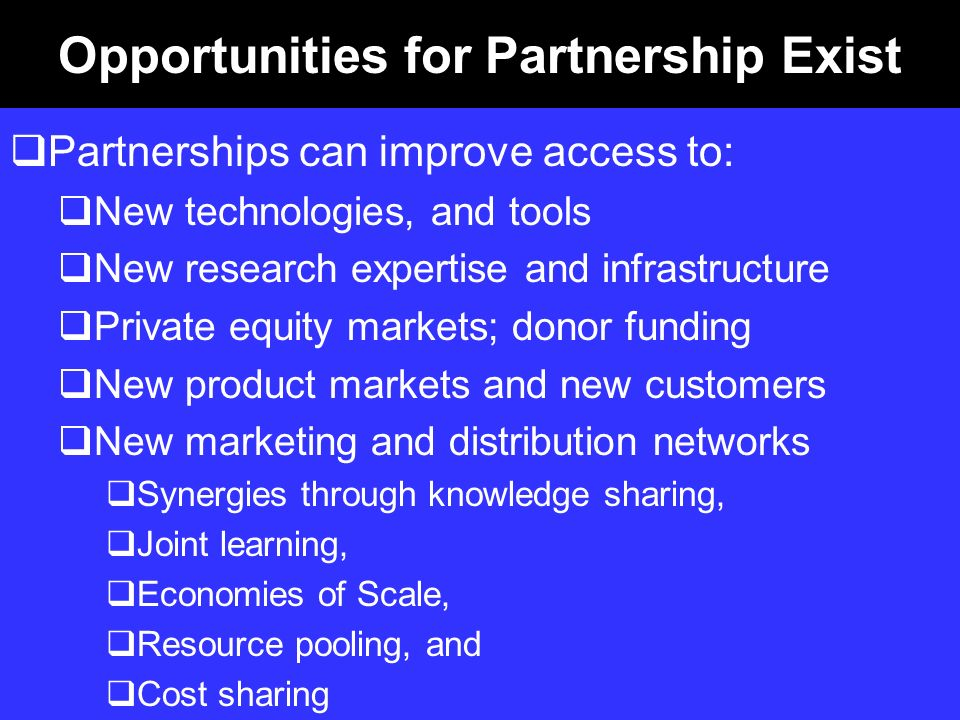 Opportunities for Partnership Exist
