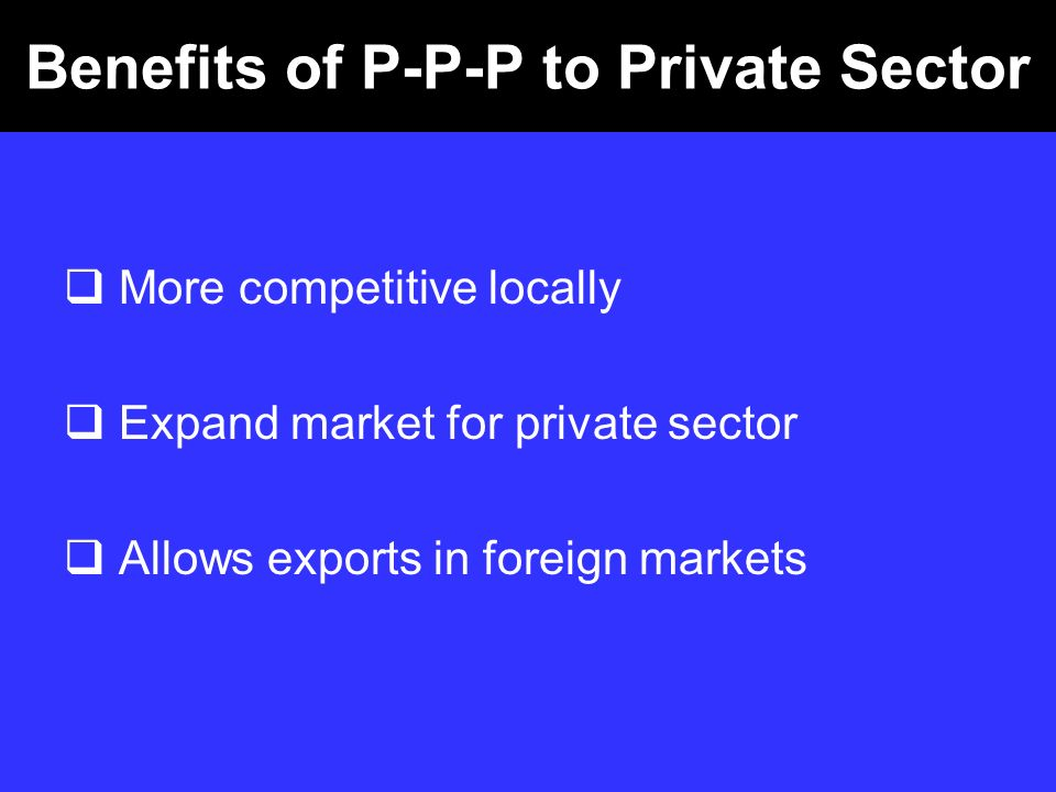 Benefits of P-P-P to Private Sector