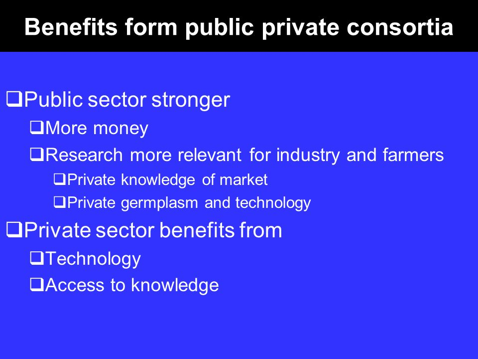 Benefits form public private consortia