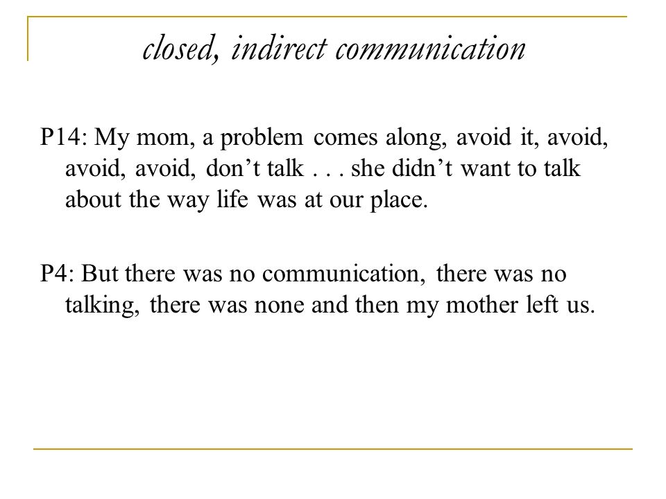 closed, indirect communication