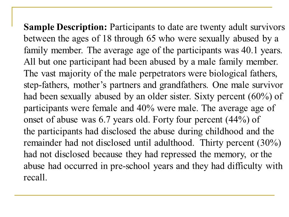 Sample Description: Participants to date are twenty adult survivors