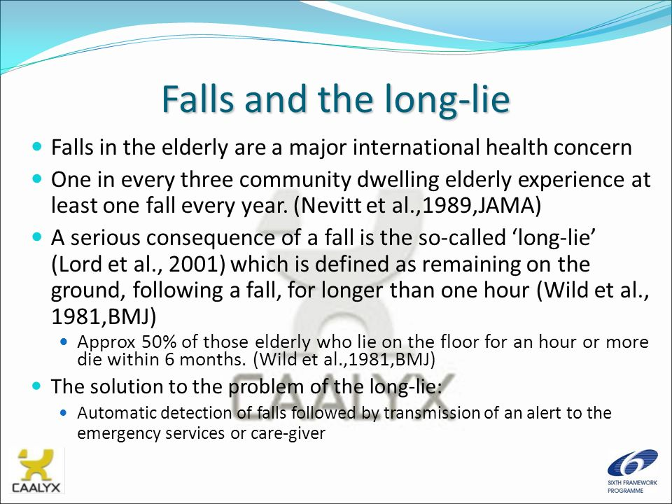 Falls and the long-lie Falls in the elderly are a major international health concern.