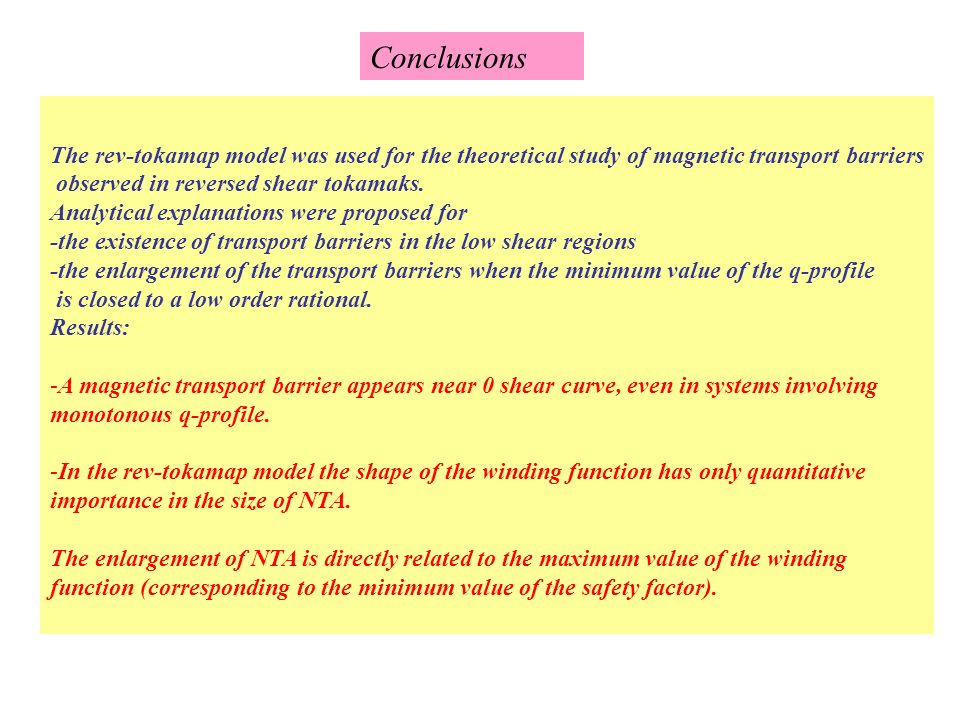 Conclusions The rev-tokamap model was used for the theoretical study of magnetic transport barriers.