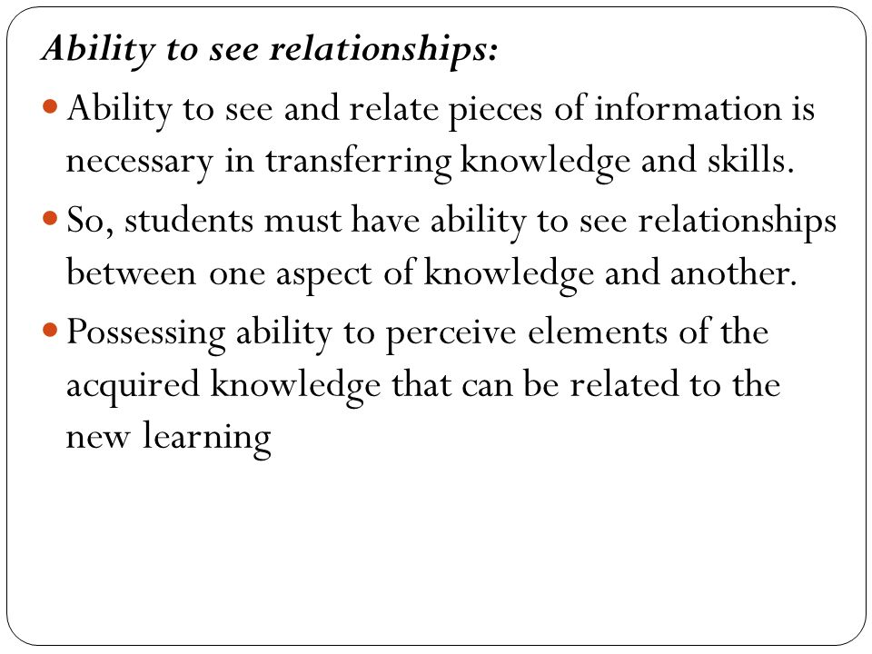 Ability to see relationships: