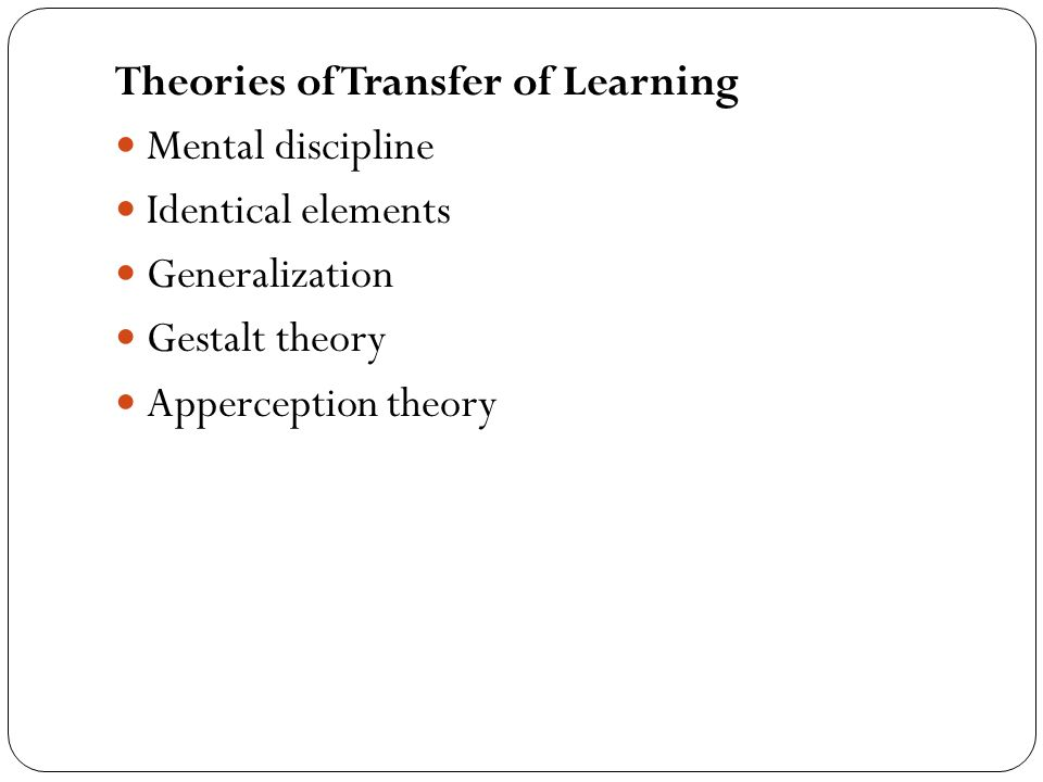 Theories of Transfer of Learning