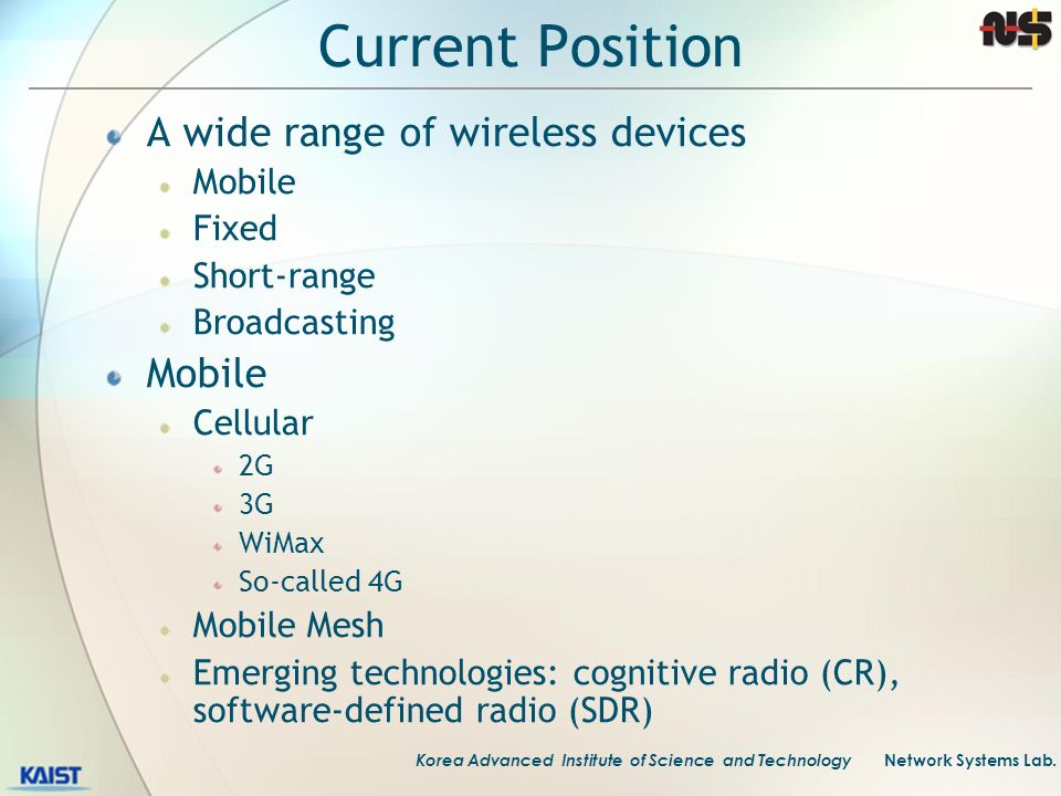 Current Position A wide range of wireless devices Mobile Fixed