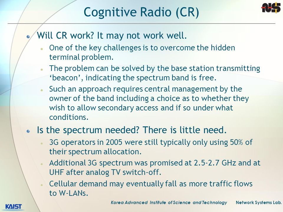 Cognitive Radio (CR) Will CR work It may not work well.