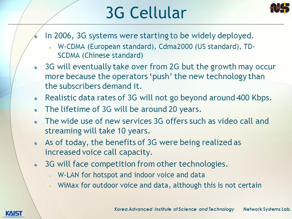 3G Cellular In 2006, 3G systems were starting to be widely deployed.