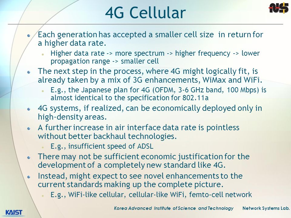 4G Cellular Each generation has accepted a smaller cell size in return for a higher data rate.
