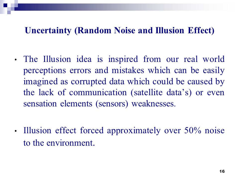 Uncertainty (Random Noise and Illusion Effect)