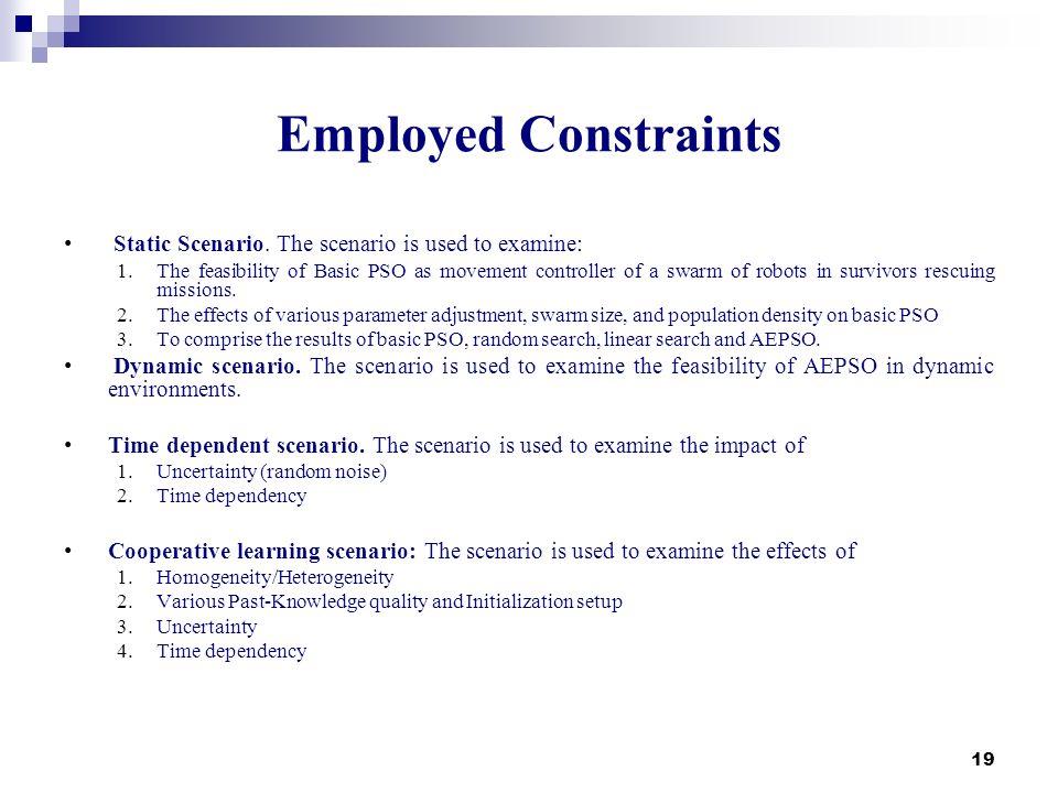 Employed Constraints Static Scenario. The scenario is used to examine: