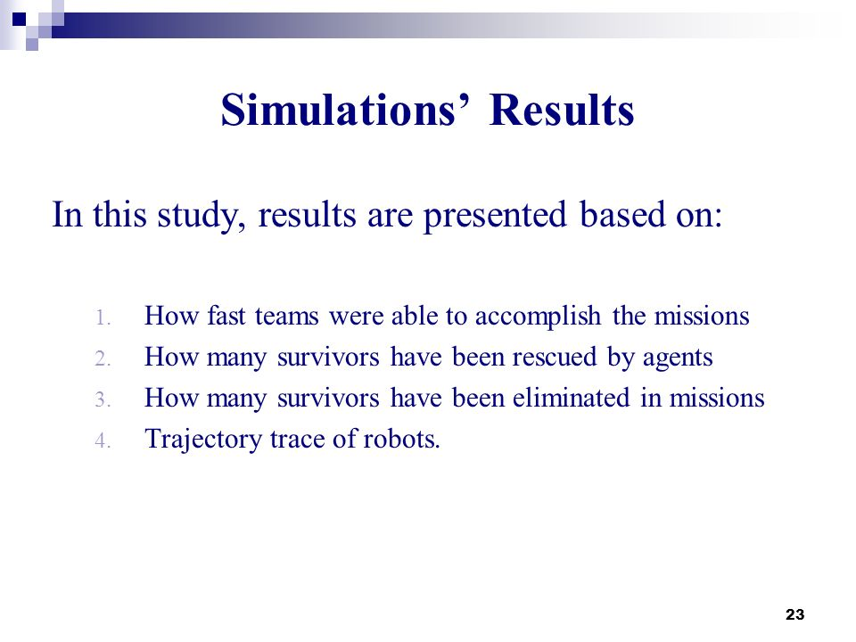 Simulations' Results In this study, results are presented based on: