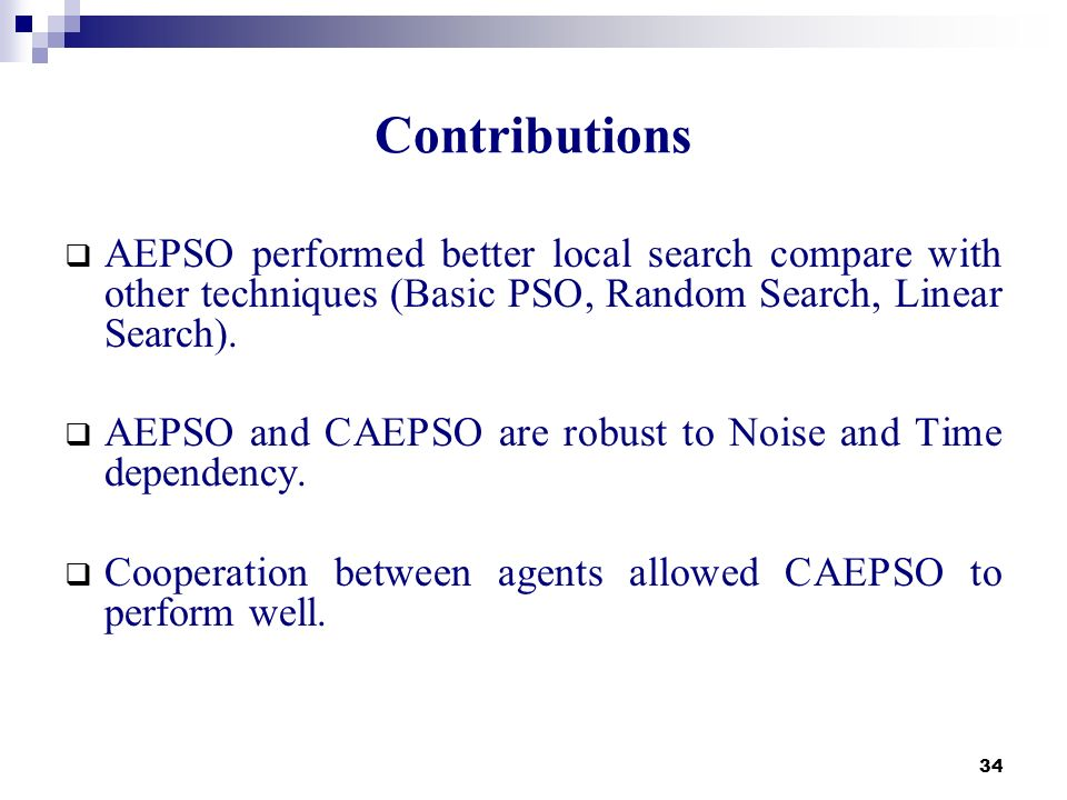 Contributions AEPSO performed better local search compare with other techniques (Basic PSO, Random Search, Linear Search).
