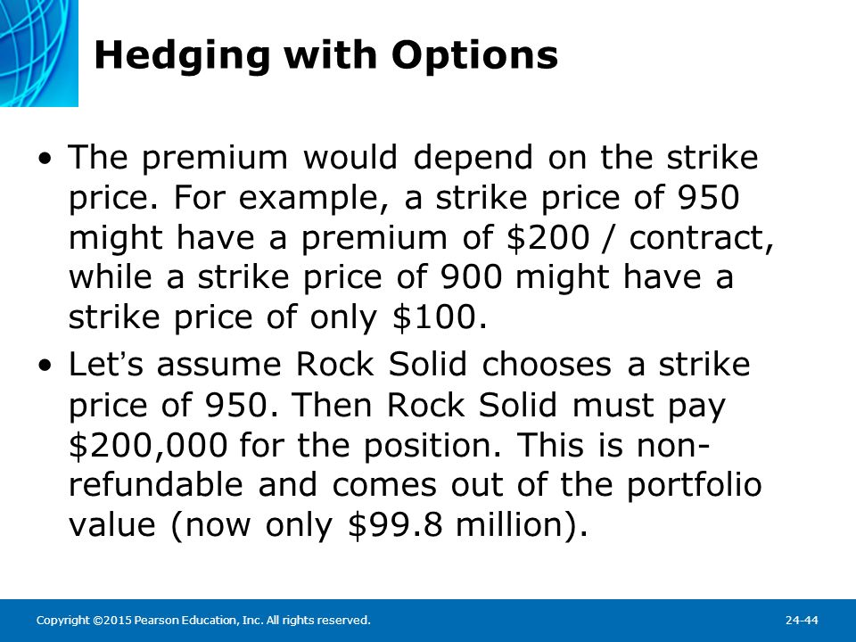 Hedging with Options Suppose after the year, the S&P 500 is at 900 and the portfolio is worth $89.8 million.