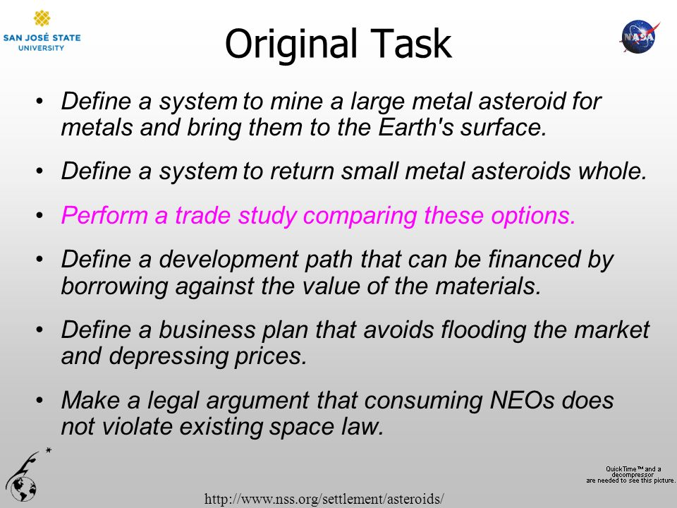 Original Task Define a system to mine a large metal asteroid for metals and bring them to the Earth s surface.