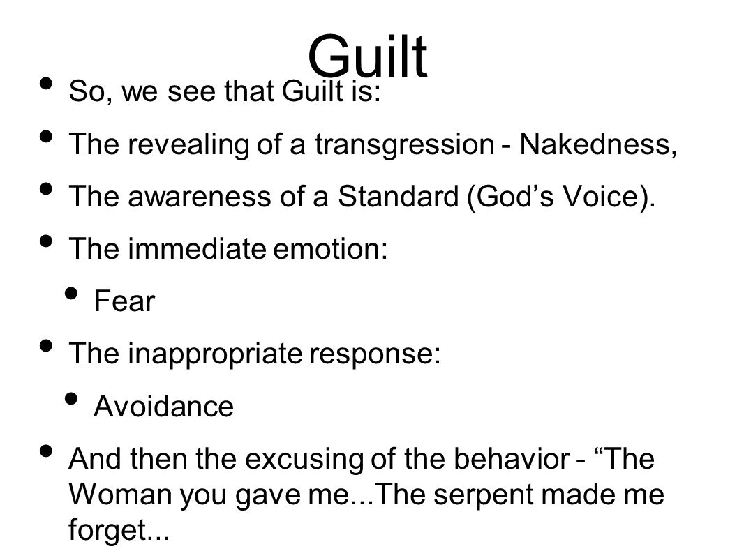 Guilt So, we see that Guilt is: