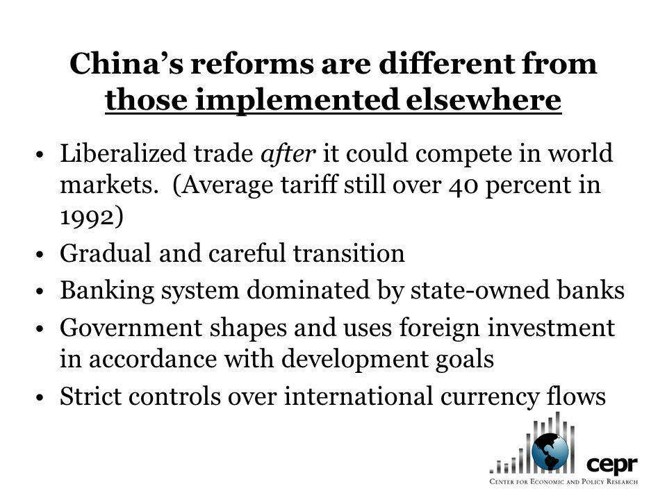 China's reforms are different from those implemented elsewhere