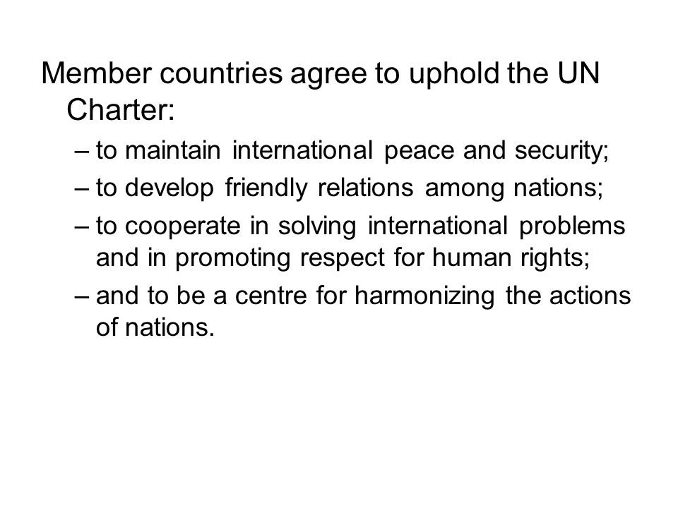 Member countries agree to uphold the UN Charter: