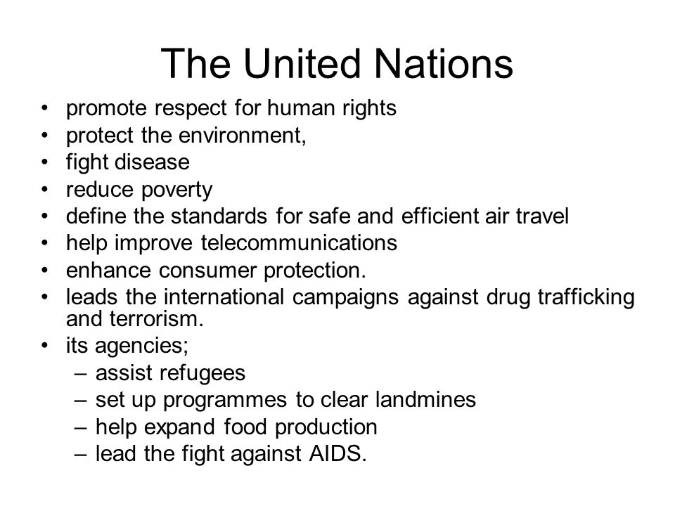 The United Nations promote respect for human rights