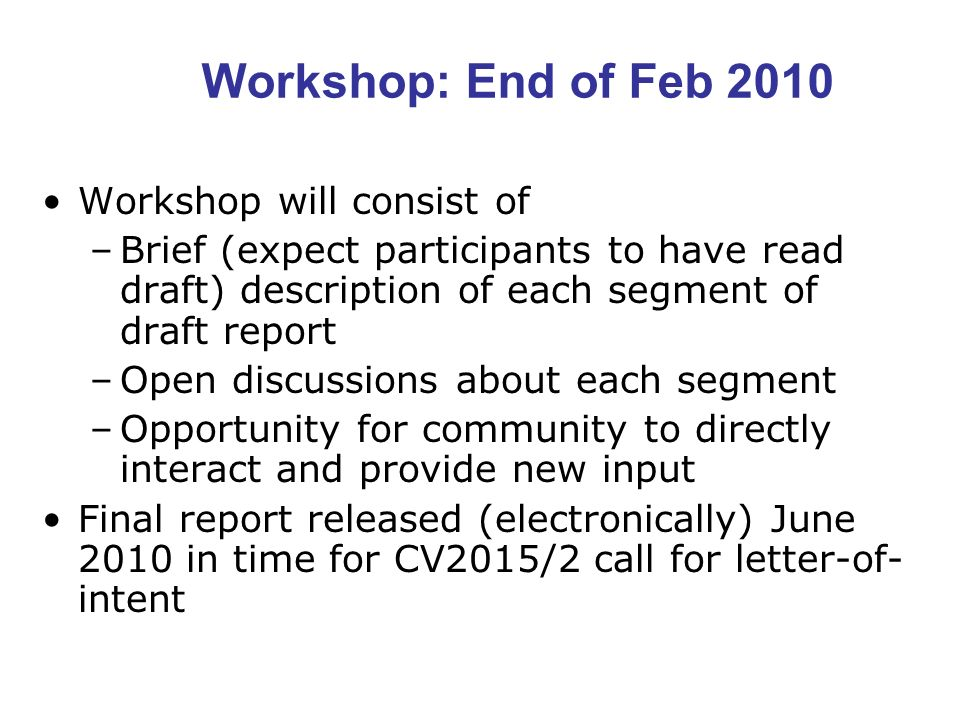 Workshop: End of Feb 2010 Workshop will consist of
